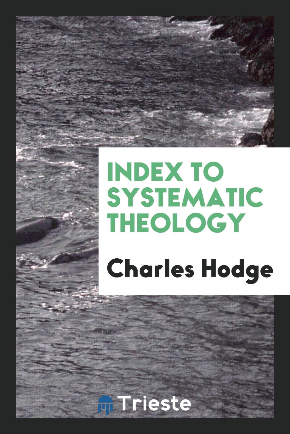 Index to Systematic Theology