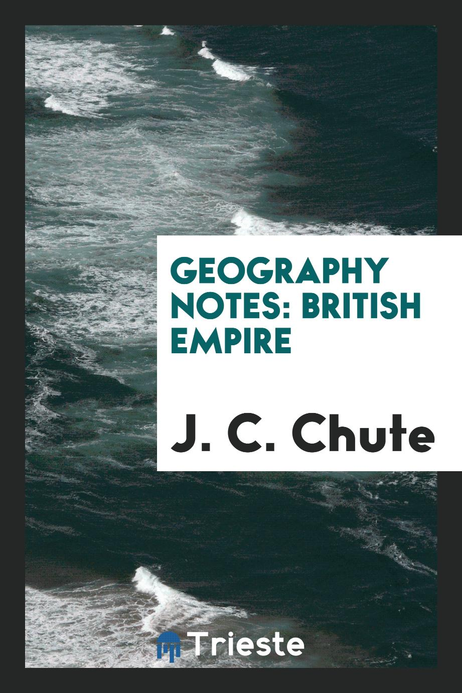 Geography Notes: British Empire