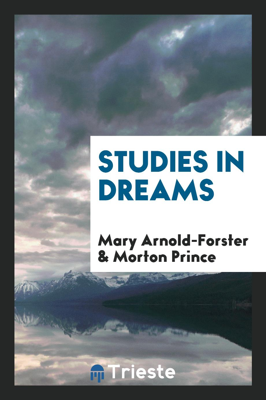 Mary Arnold-Forster, Morton Prince - Studies in dreams