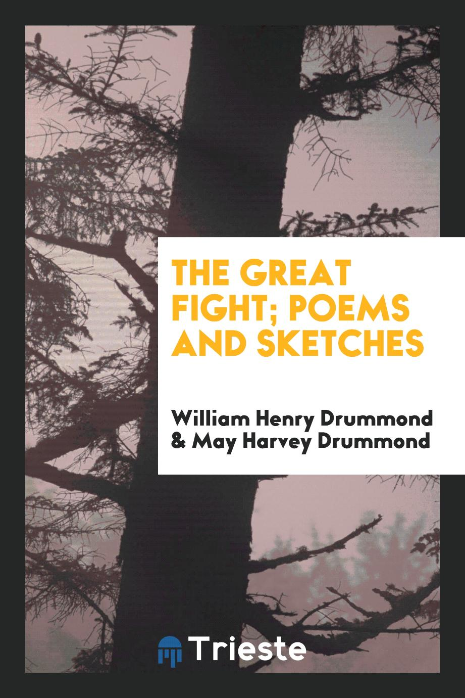 The great fight; poems and sketches