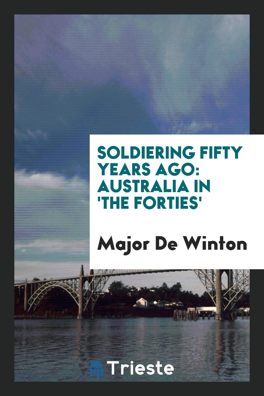 Soldiering Fifty Years Ago: Australia in 'The Forties'