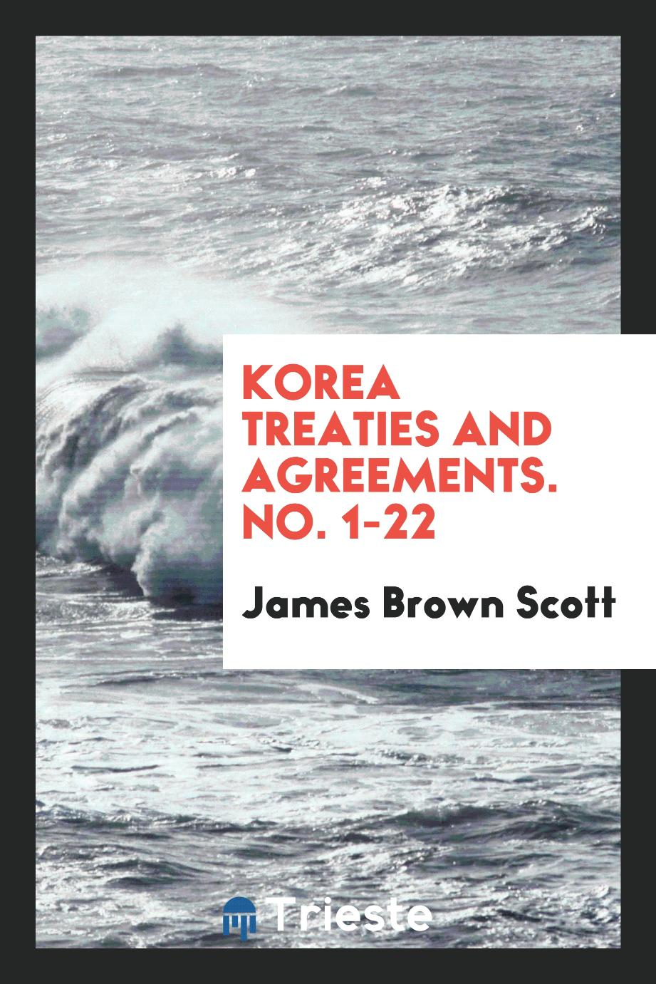 Korea treaties and agreements. No. 1-22