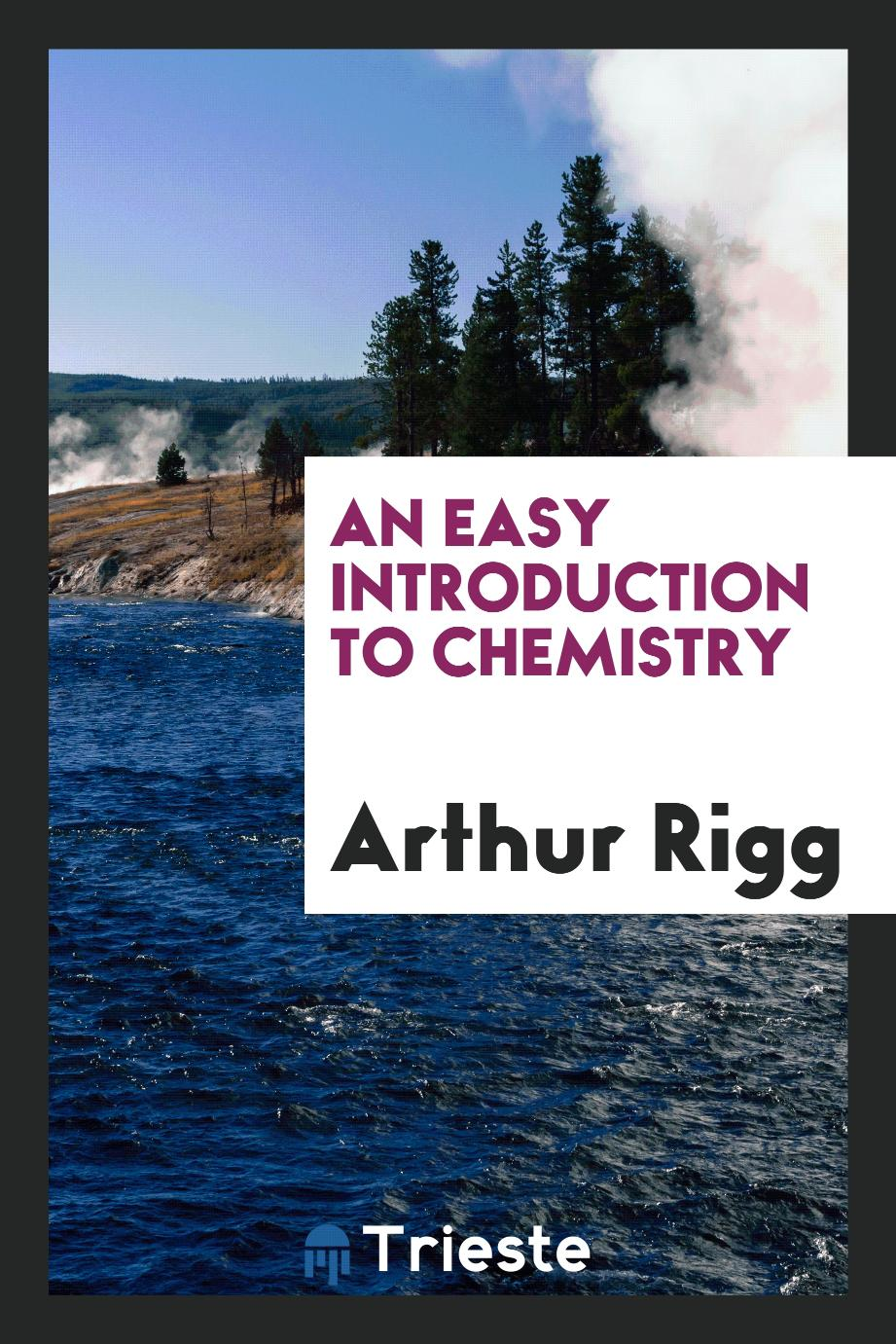 An Easy Introduction to Chemistry