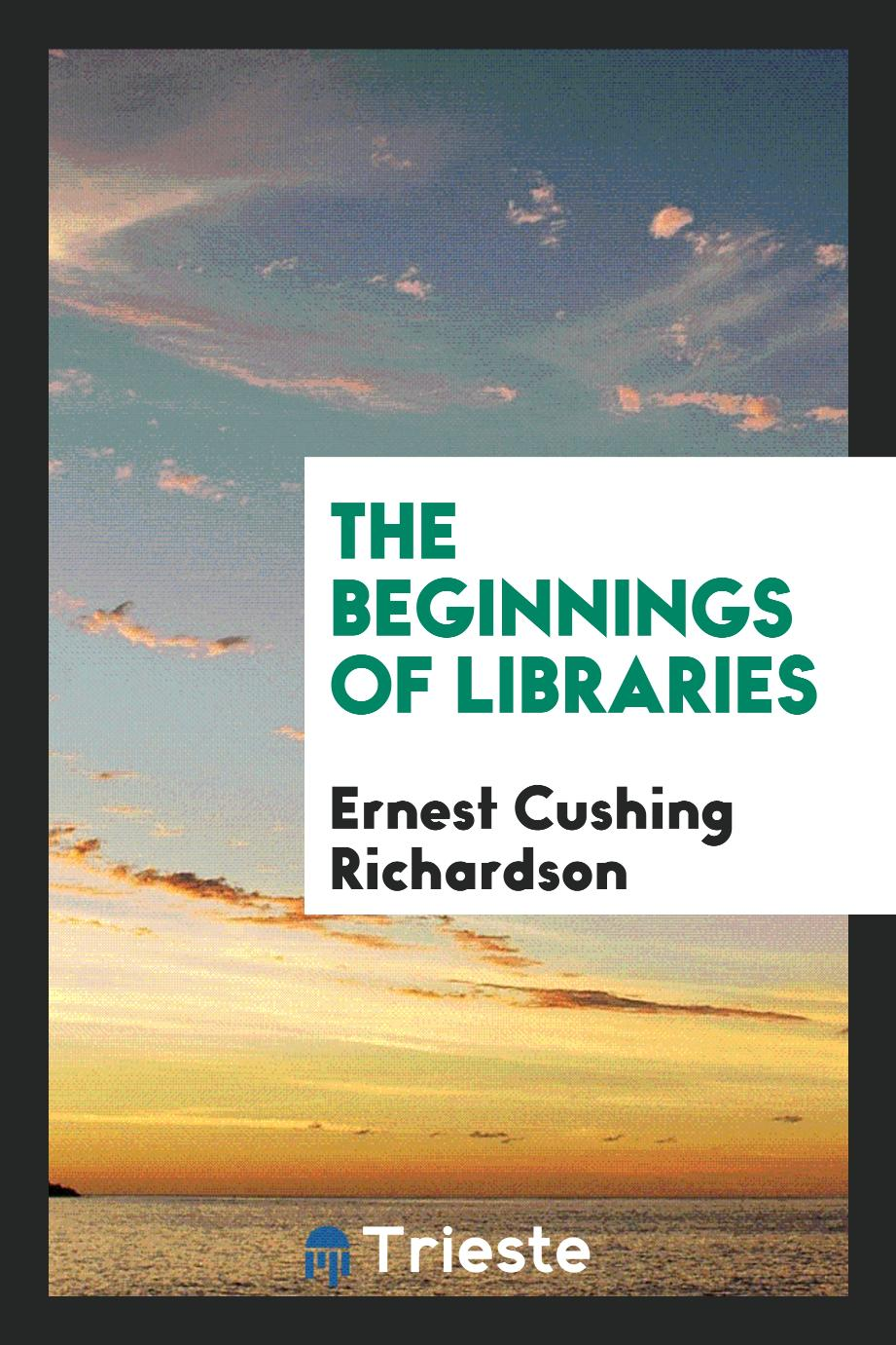 The Beginnings of Libraries