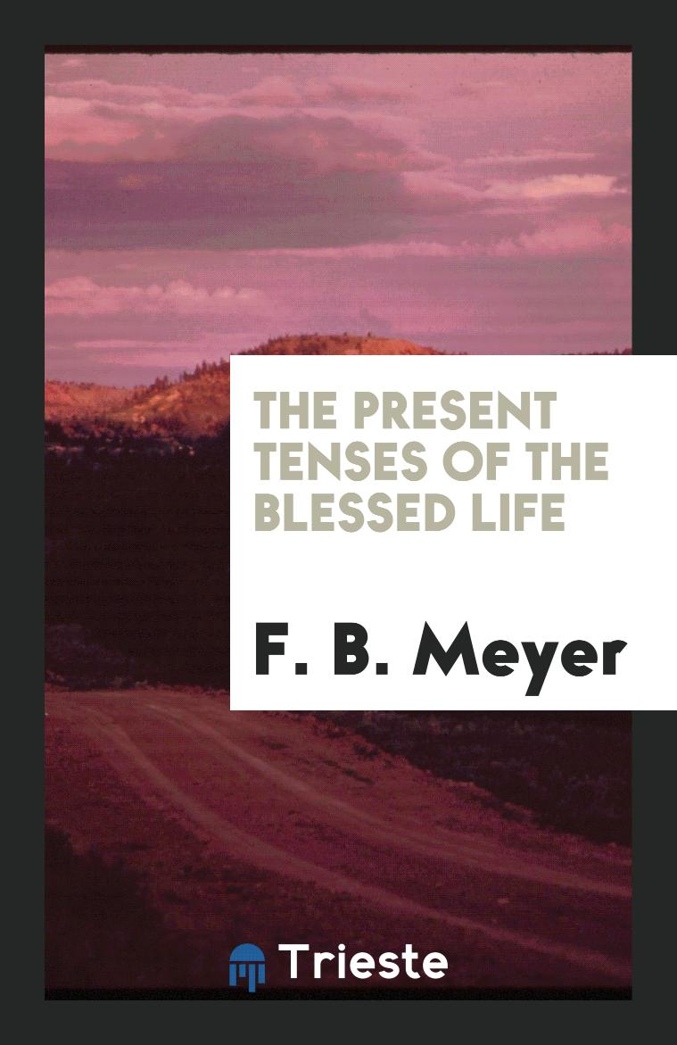 The Present Tenses of the Blessed Life