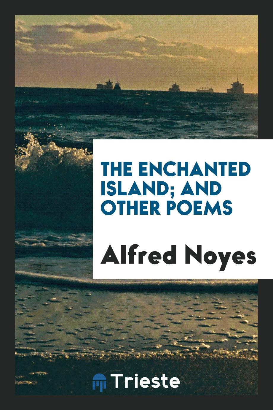 The Enchanted Island; And Other Poems