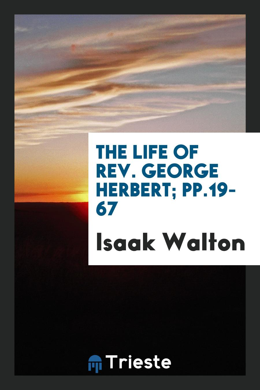 The Life of Rev. George Herbert; pp.19-67