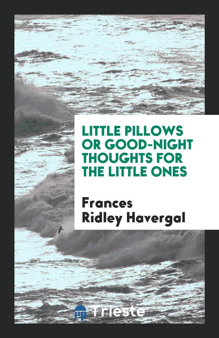 Little Pillows or good-night thoughts for the little ones