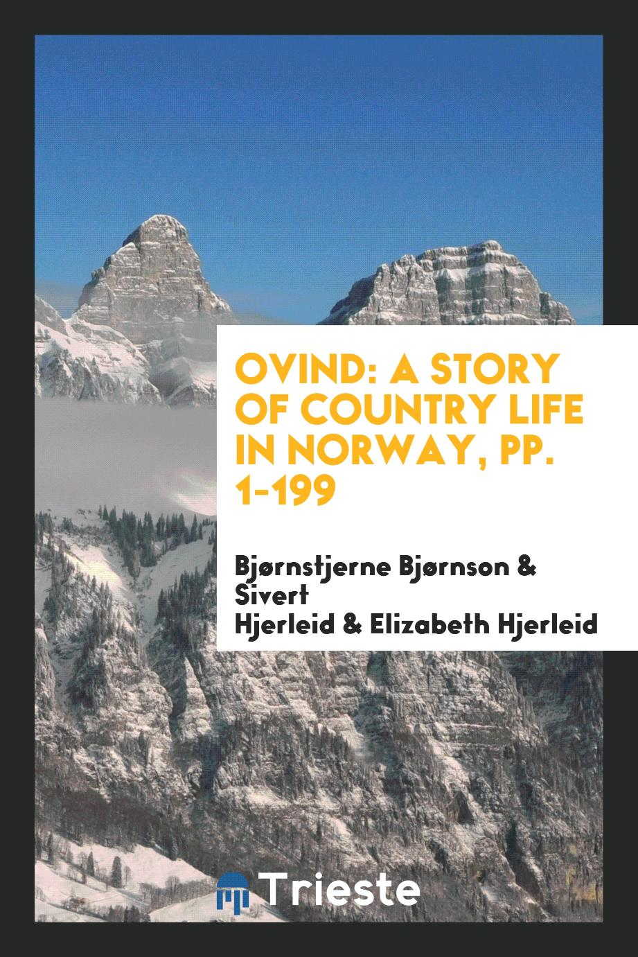 Ovind: A Story of Country Life in Norway, pp. 1-199