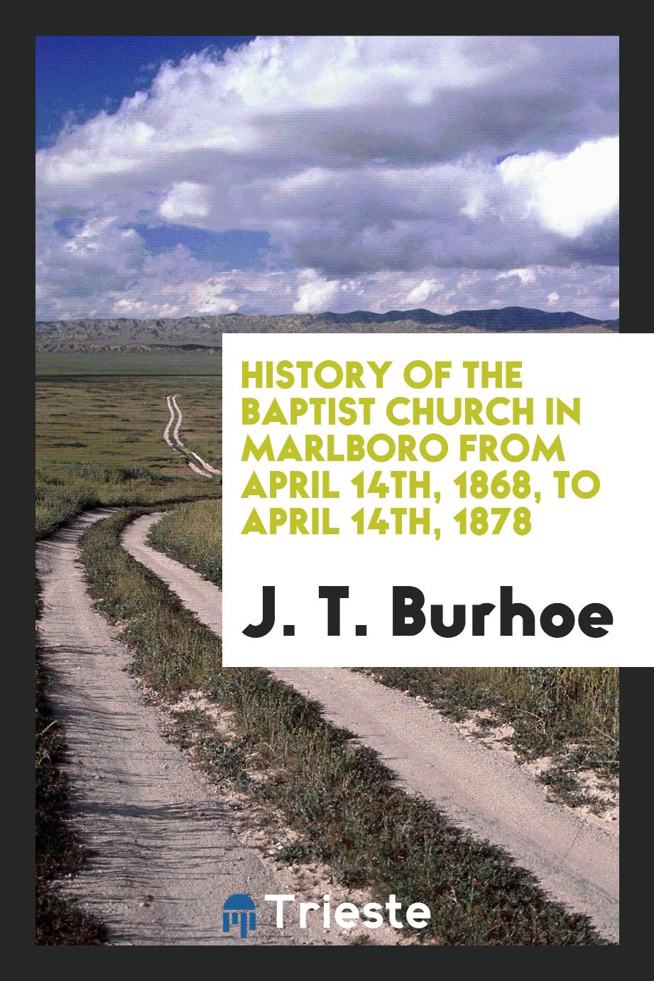 History of the Baptist Church in Marlboro from April 14th, 1868, to April 14th, 1878