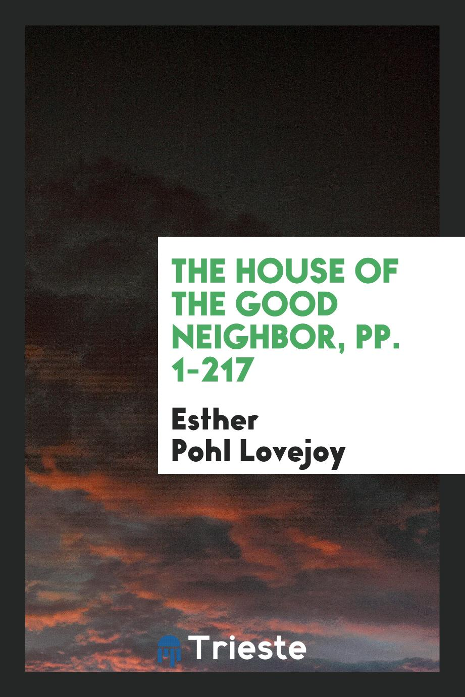 The House of the Good Neighbor, pp. 1-217