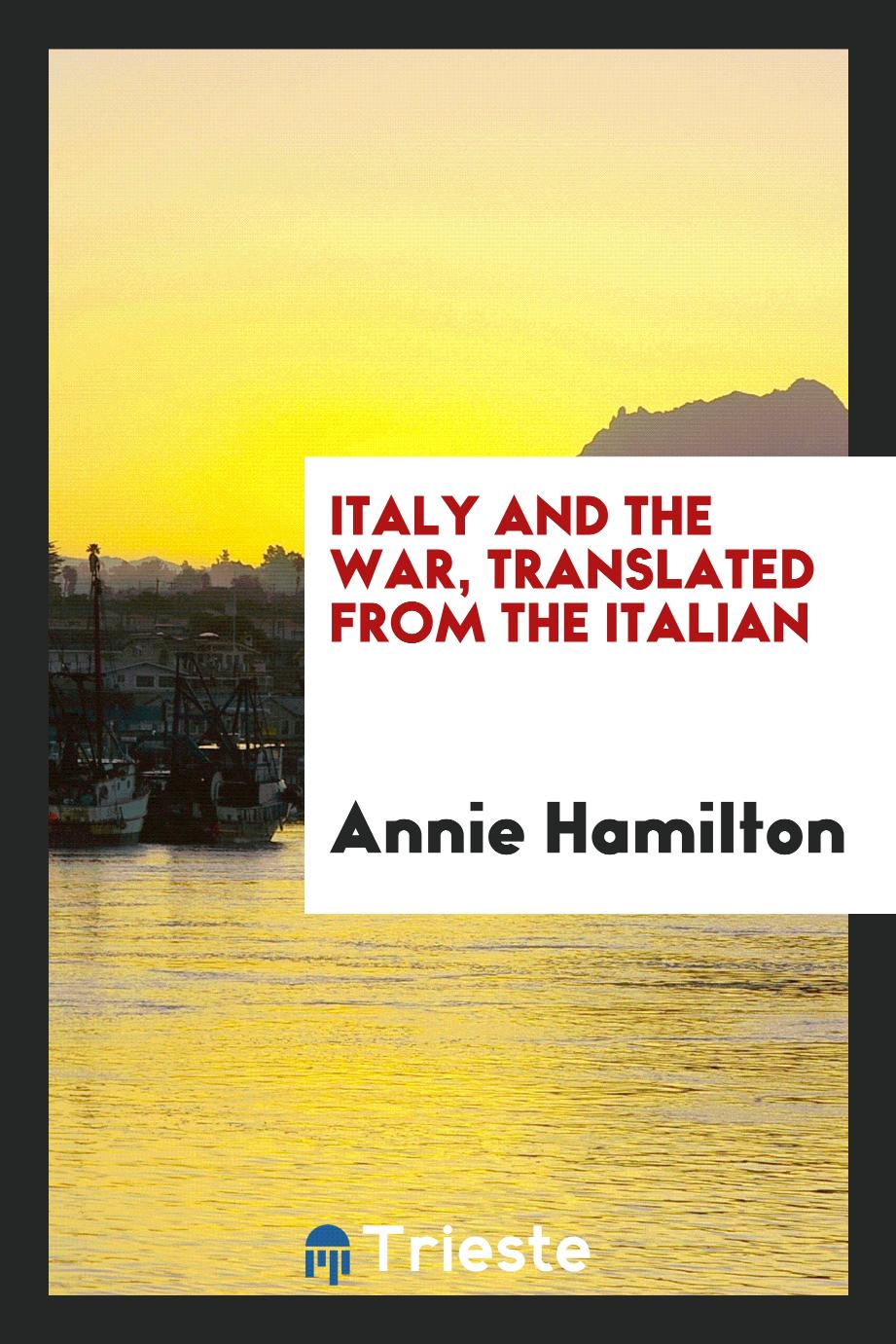 Annie Hamilton - Italy and the war, translated from the Italian