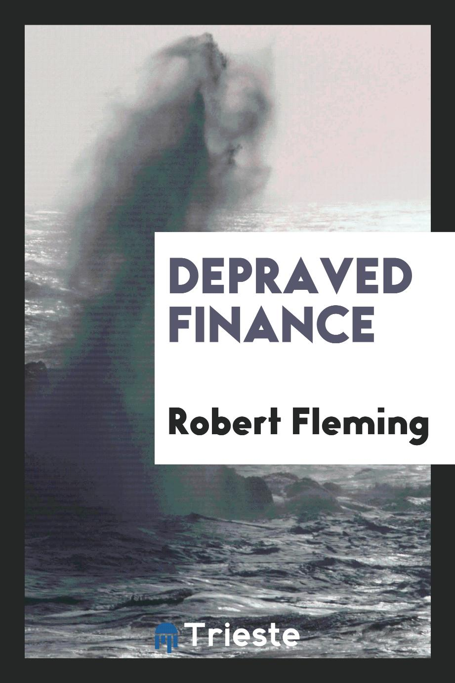 Robert Fleming - Depraved finance