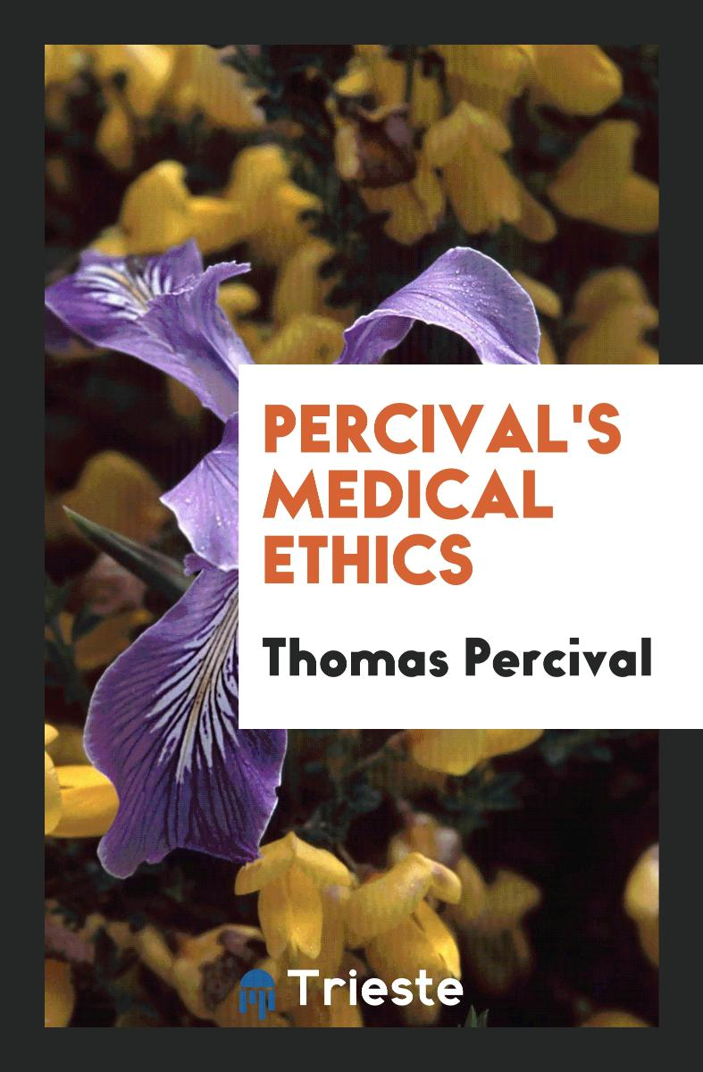 Percival's Medical Ethics