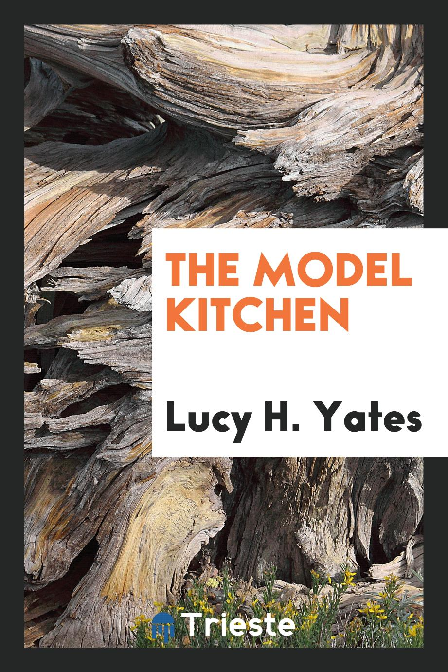 Lucy H. Yates - The Model Kitchen