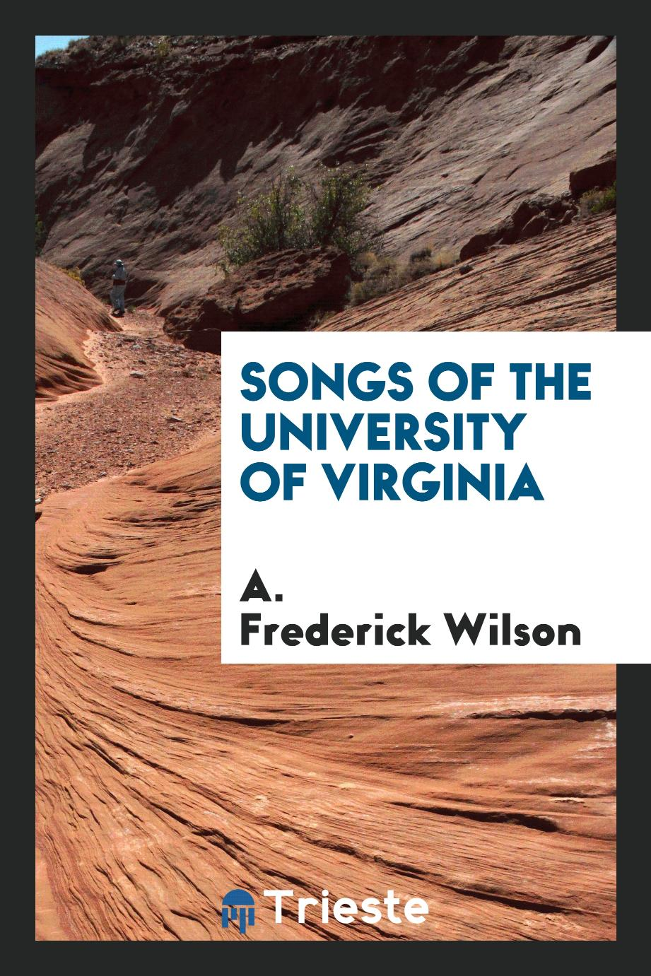 A. Frederick Wilson - Songs of the University of Virginia