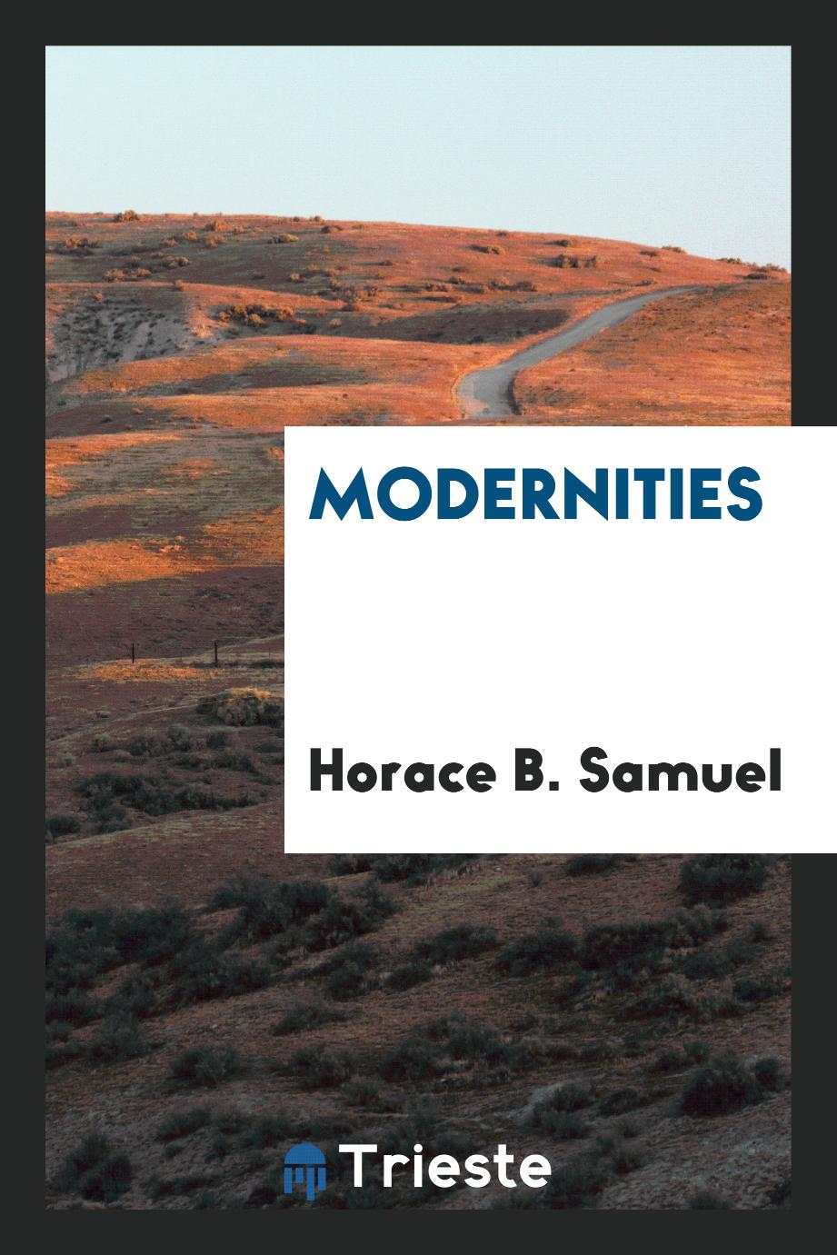 Horace B. Samuel - Modernities