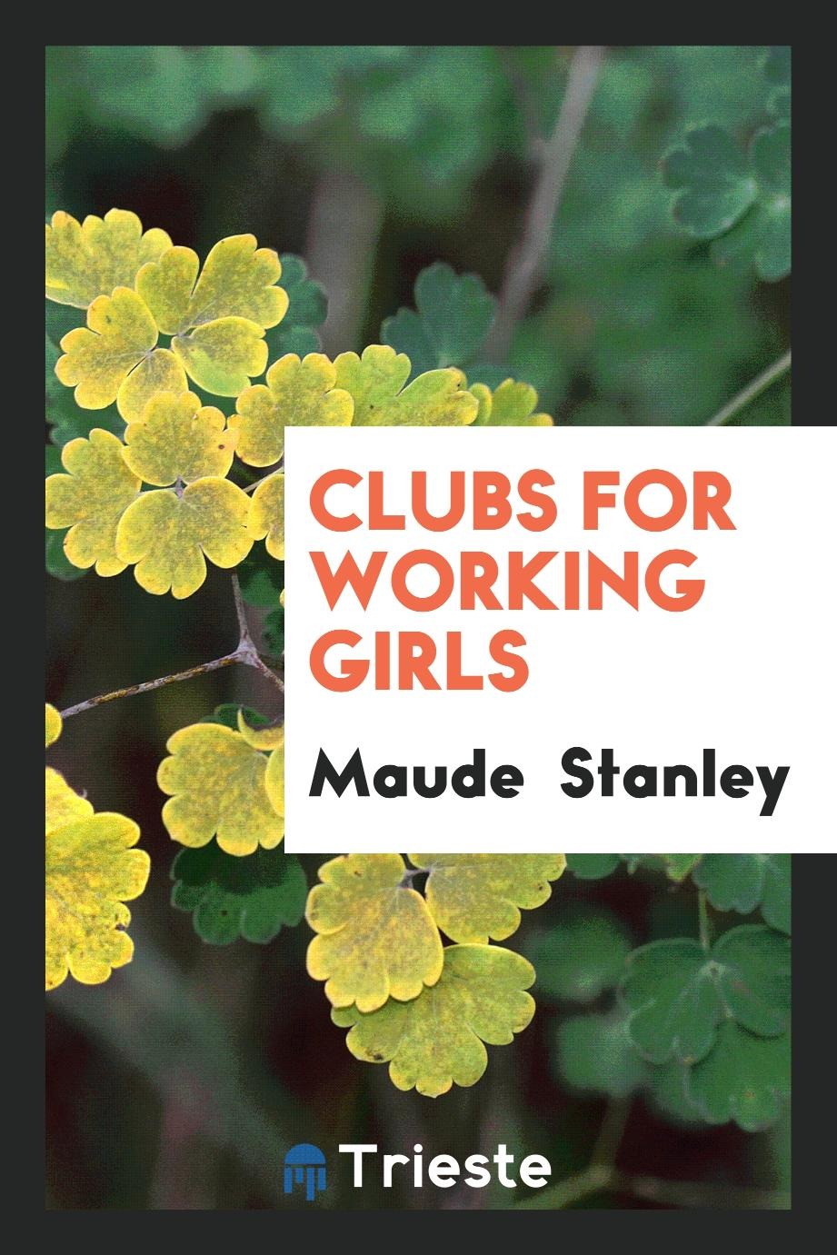 Clubs for working girls