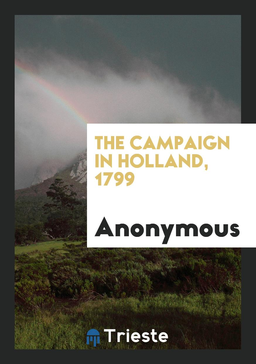 Anonymous - The Campaign in Holland, 1799