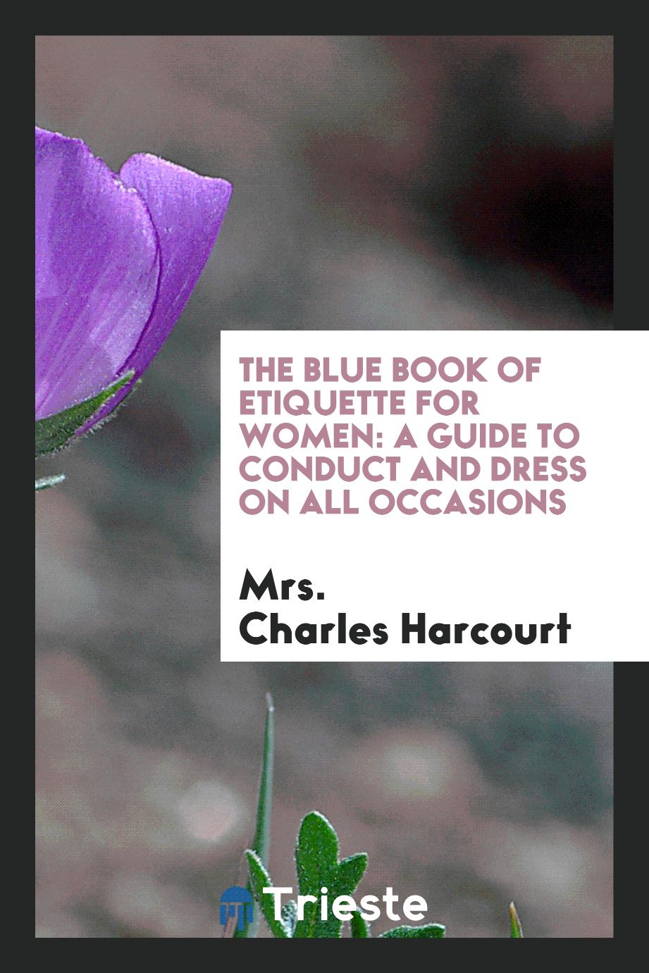 The Blue Book of Etiquette for Women: A Guide to Conduct and Dress on All Occasions