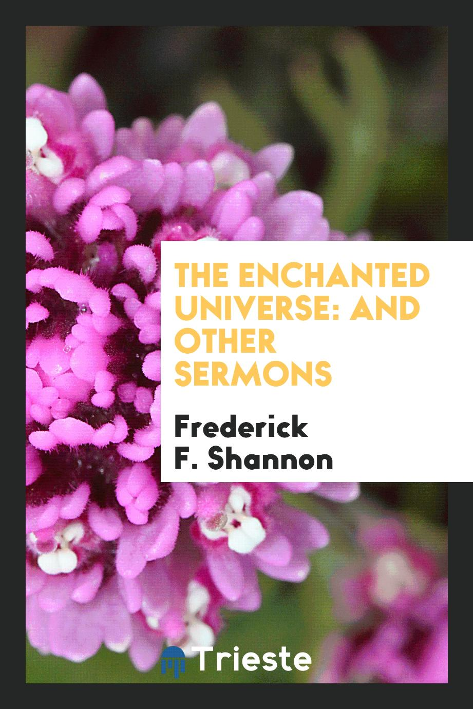 The Enchanted Universe: And Other Sermons