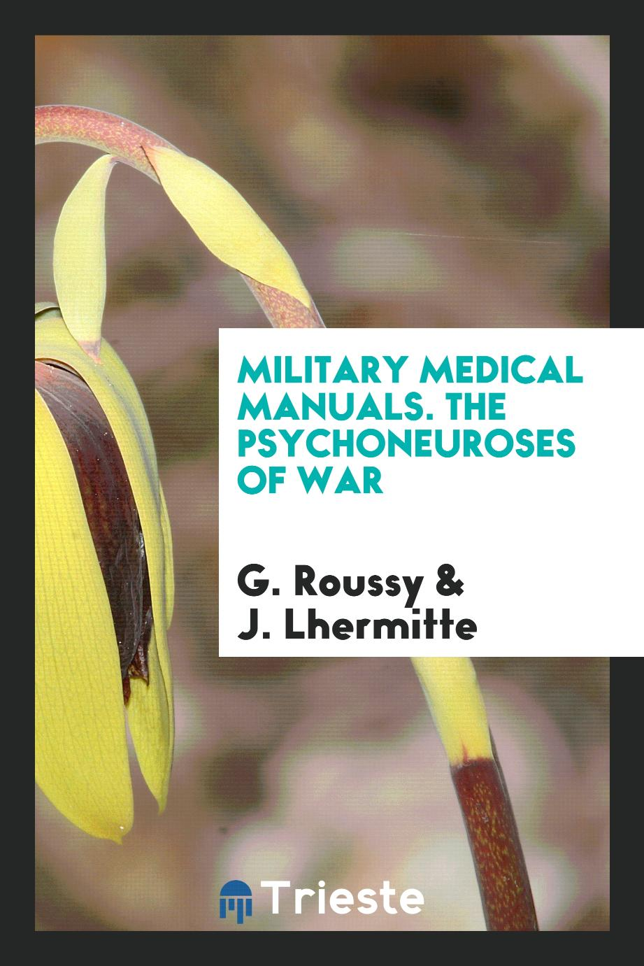 Military Medical Manuals. The psychoneuroses of war
