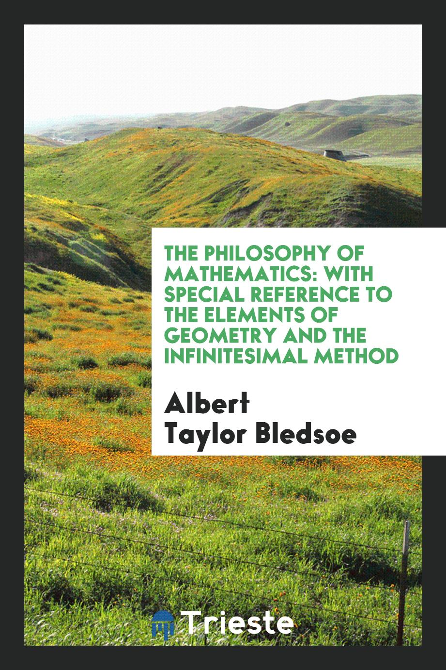 The Philosophy of Mathematics: With Special Reference to the Elements of Geometry and the Infinitesimal Method