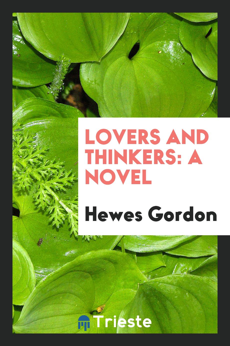 Lovers and thinkers: a novel
