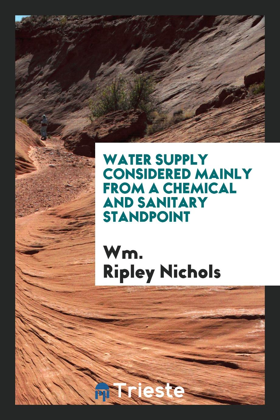 Water supply considered mainly from a chemical and sanitary standpoint