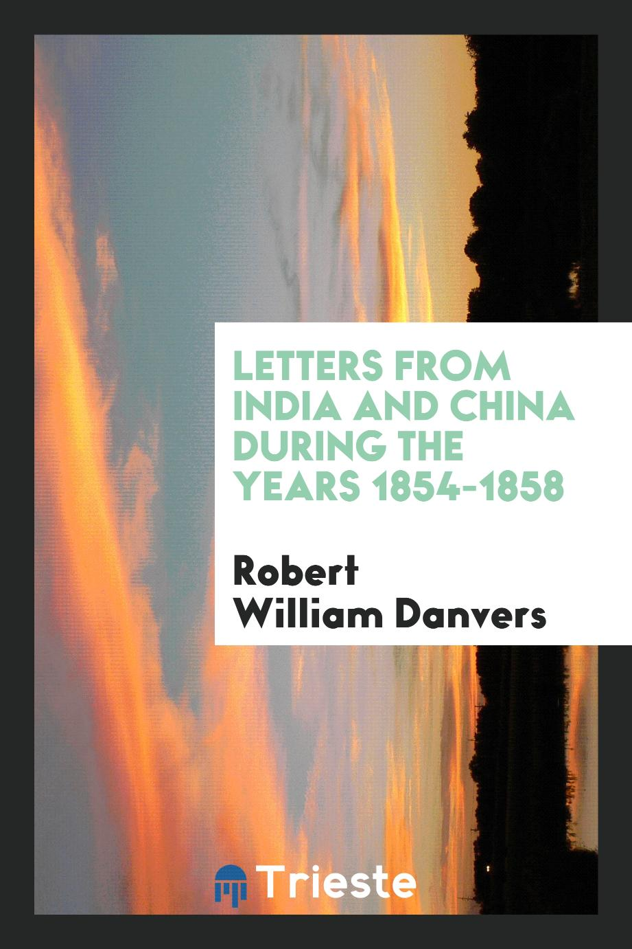 Letters from India and China during the years 1854-1858