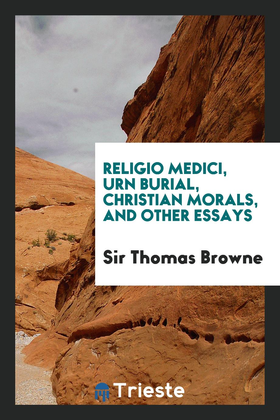 Religio medici, urn burial, christian morals, and other essays