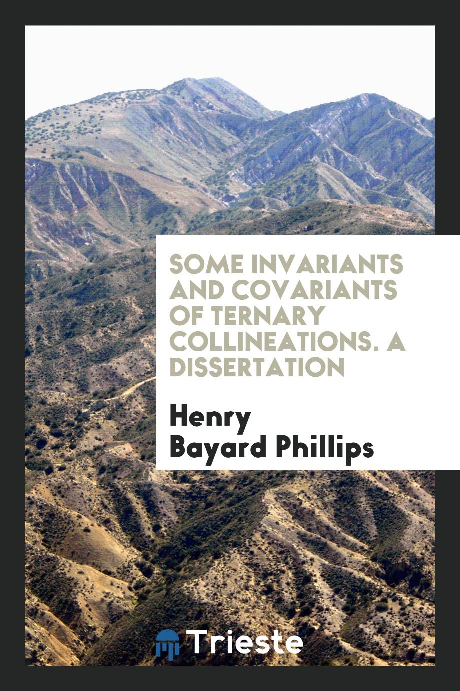 Some invariants and covariants of ternary collineations. A dissertation