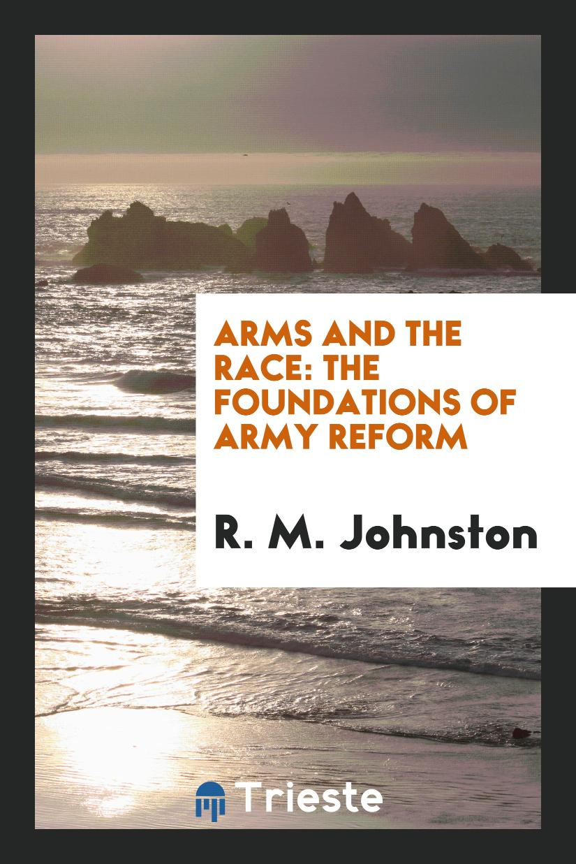 Arms and the Race: The Foundations of Army Reform