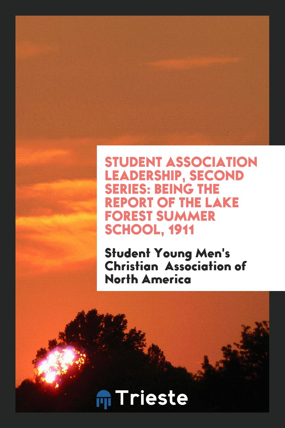 Student Association Leadership, Second Series: Being the Report of the Lake Forest Summer School, 1911