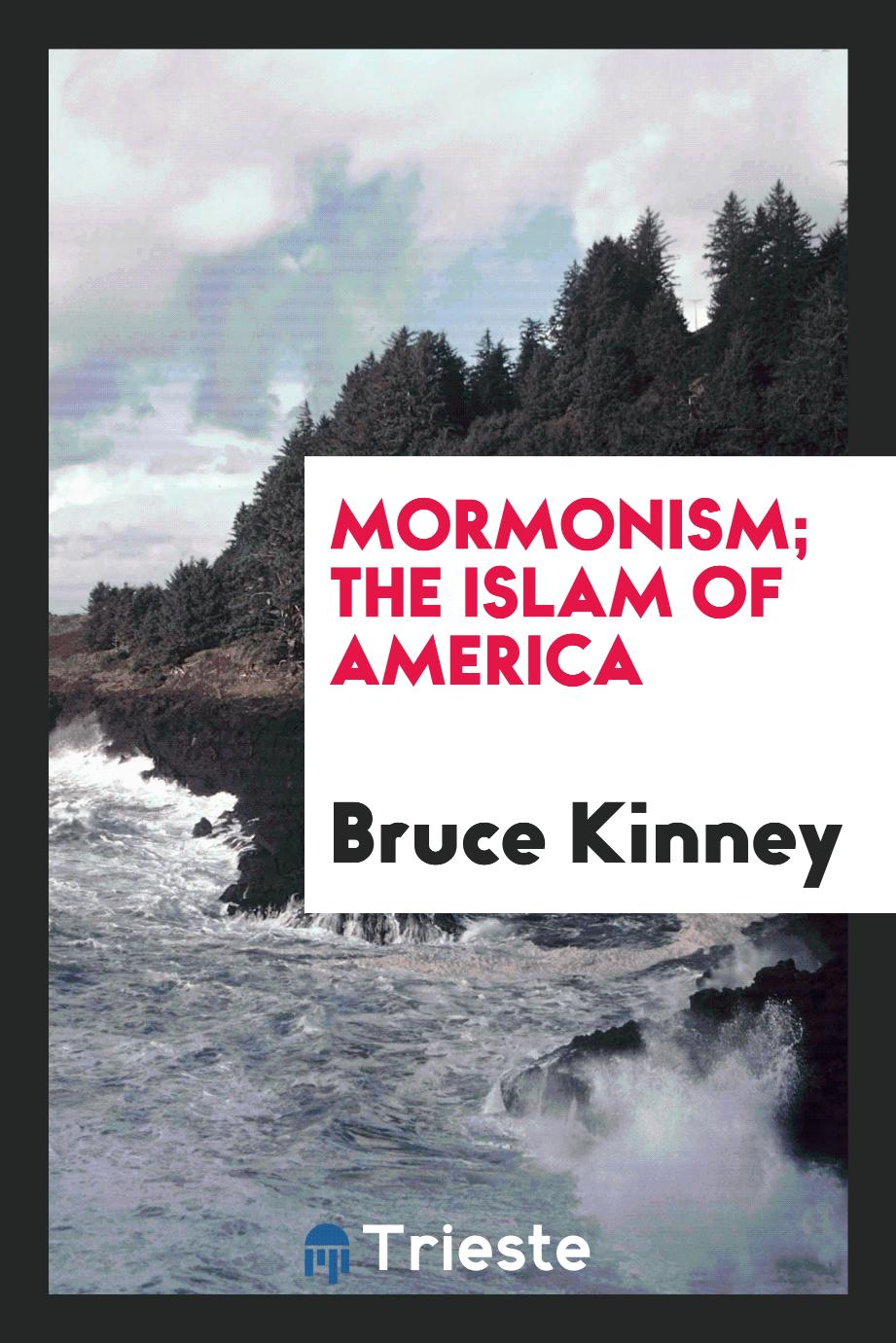 Mormonism; the Islam of America
