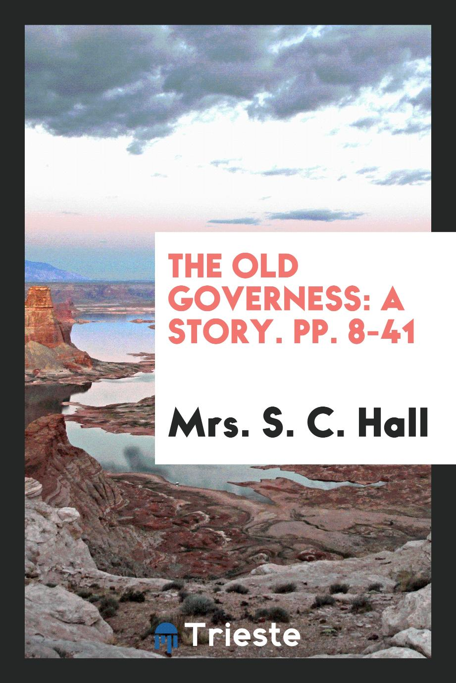 The Old Governess: A Story. pp. 8-41