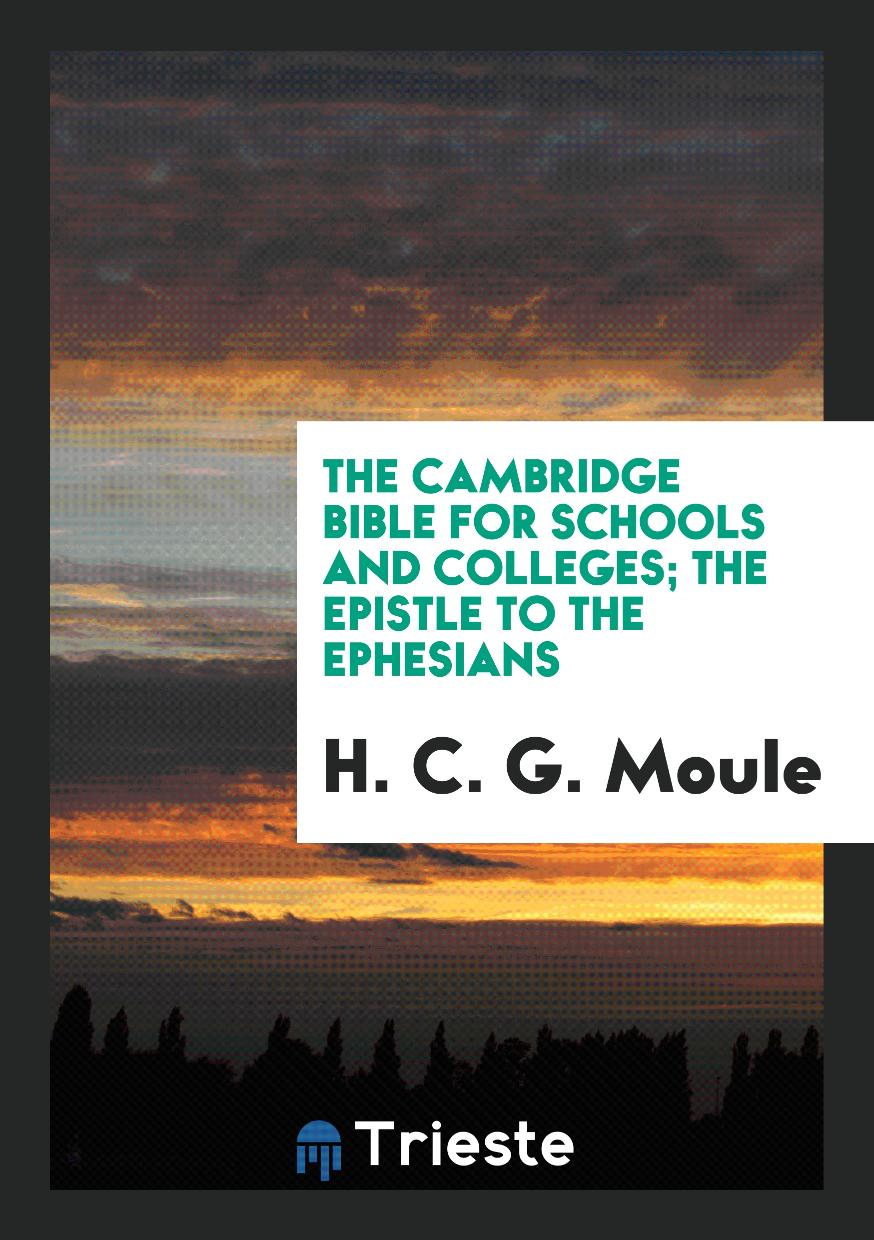 The Cambridge Bible for Schools and Colleges; The Epistle to the Ephesians