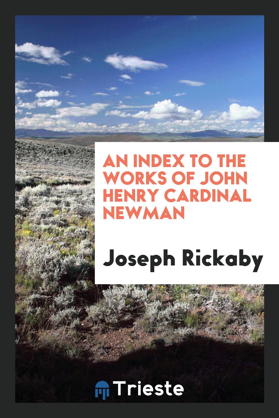 An Index to the Works of John Henry Cardinal Newman