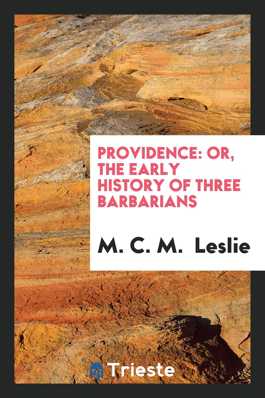 Providence: Or, The Early History of Three Barbarians