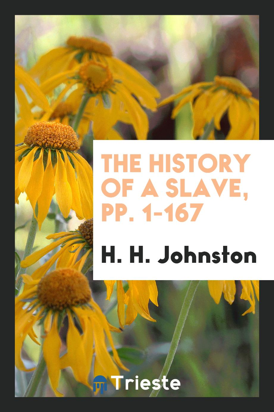 The History of a Slave, pp. 1-167