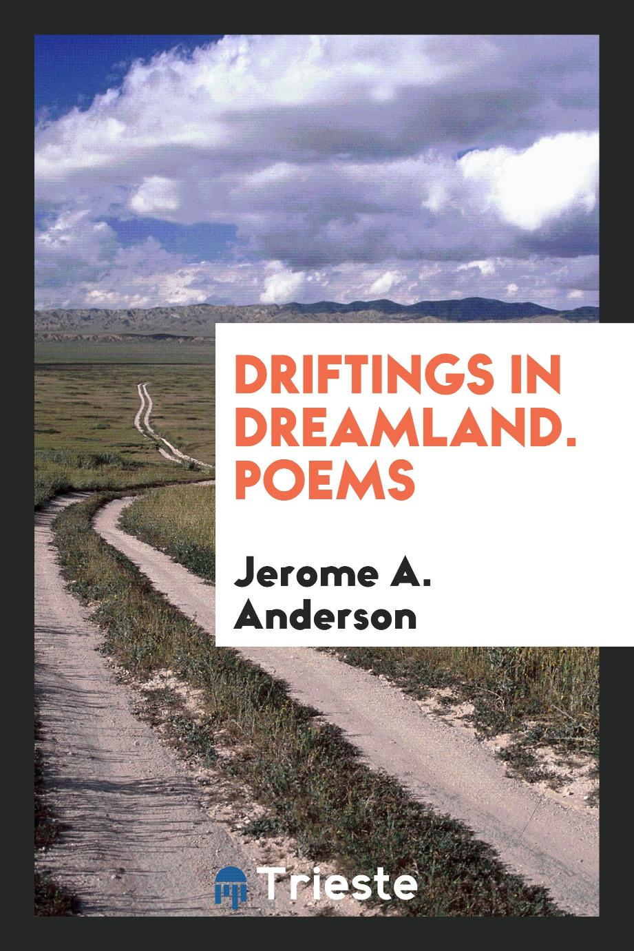 Driftings in Dreamland. Poems