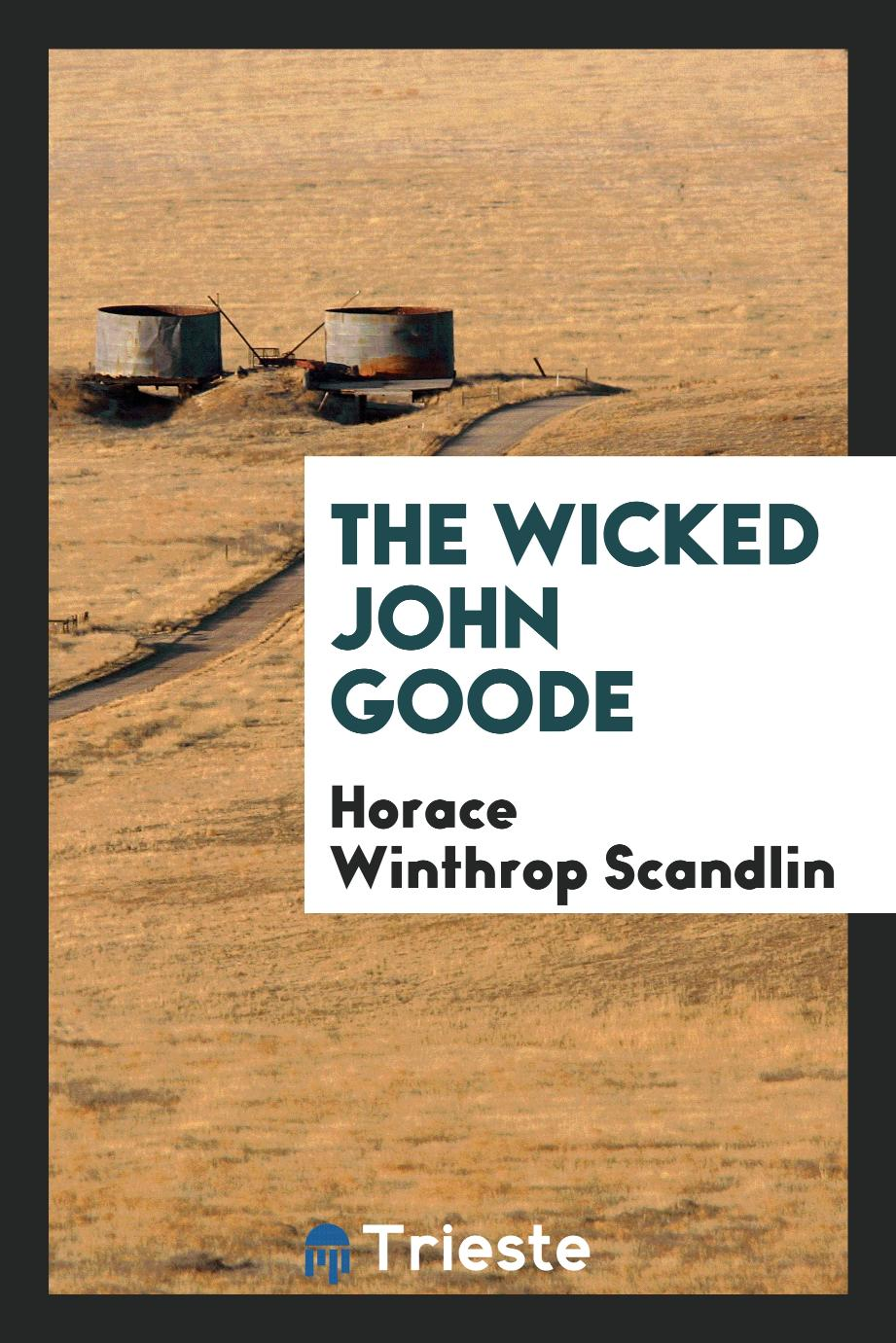 The wicked John Goode