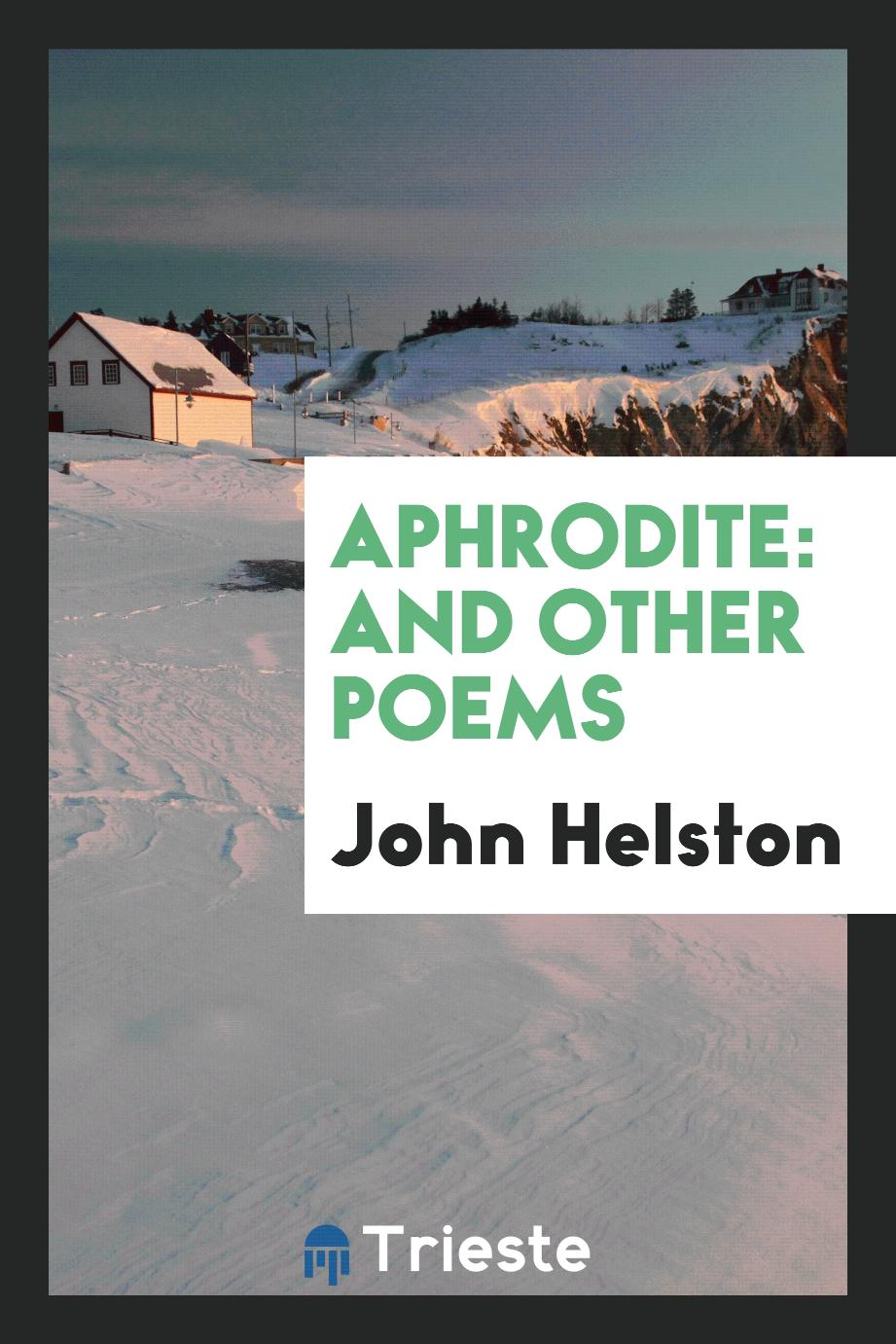 Aphrodite: And Other Poems