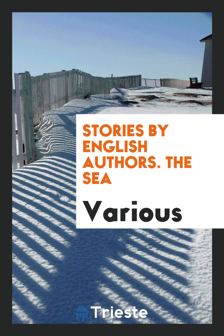 Stories by English Authors. The Sea
