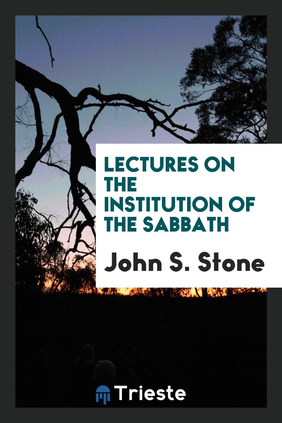 Lectures on the Institution of the Sabbath