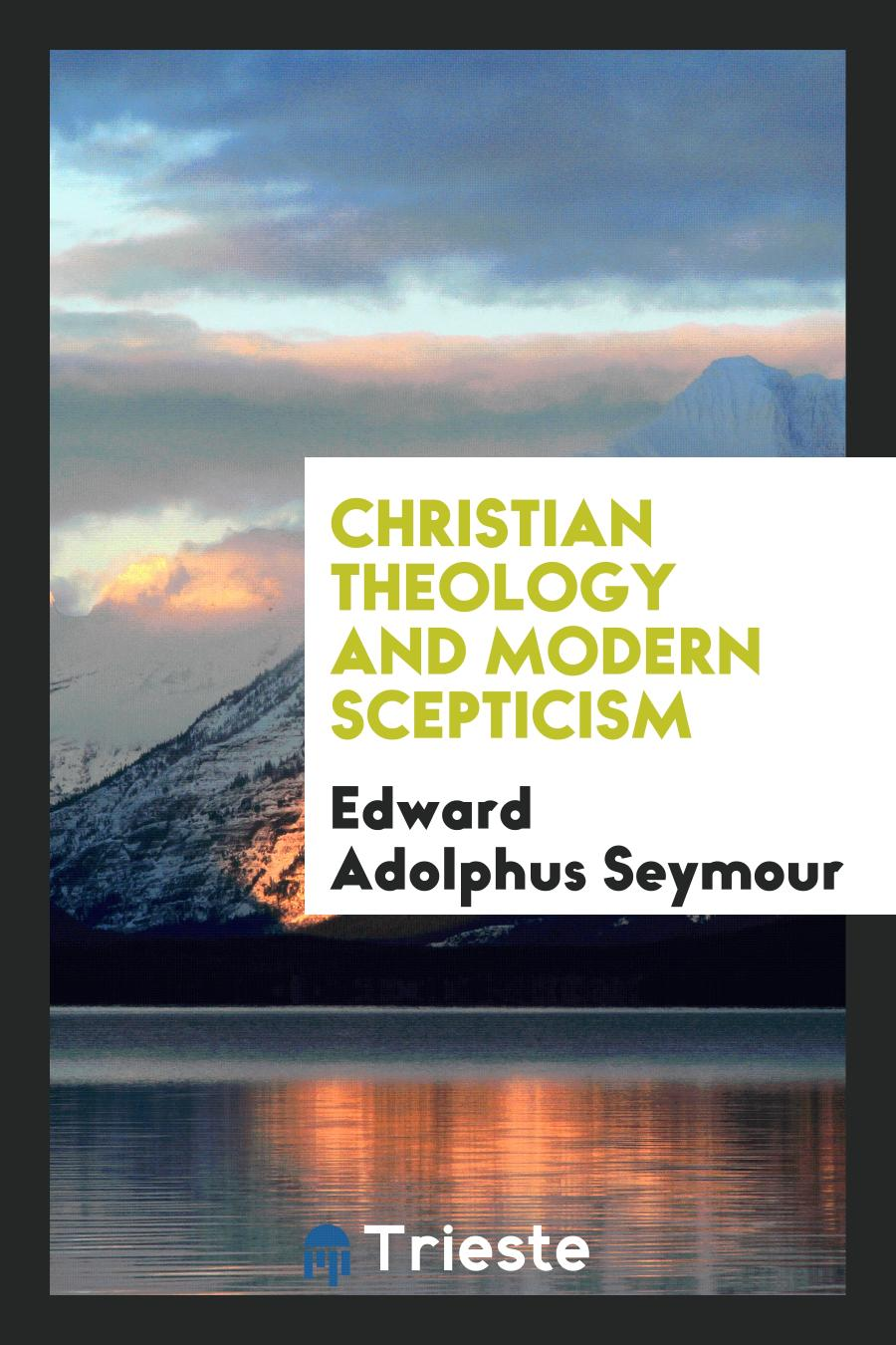 Christian Theology and Modern Scepticism