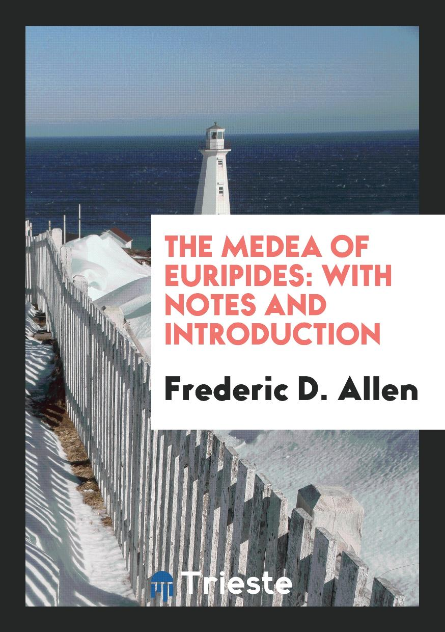 The Medea of Euripides: With Notes and Introduction