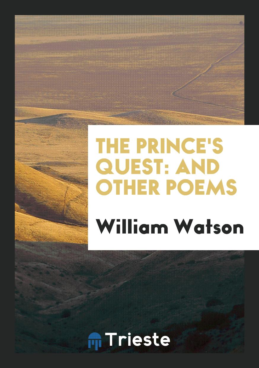 The Prince's Quest: And Other Poems