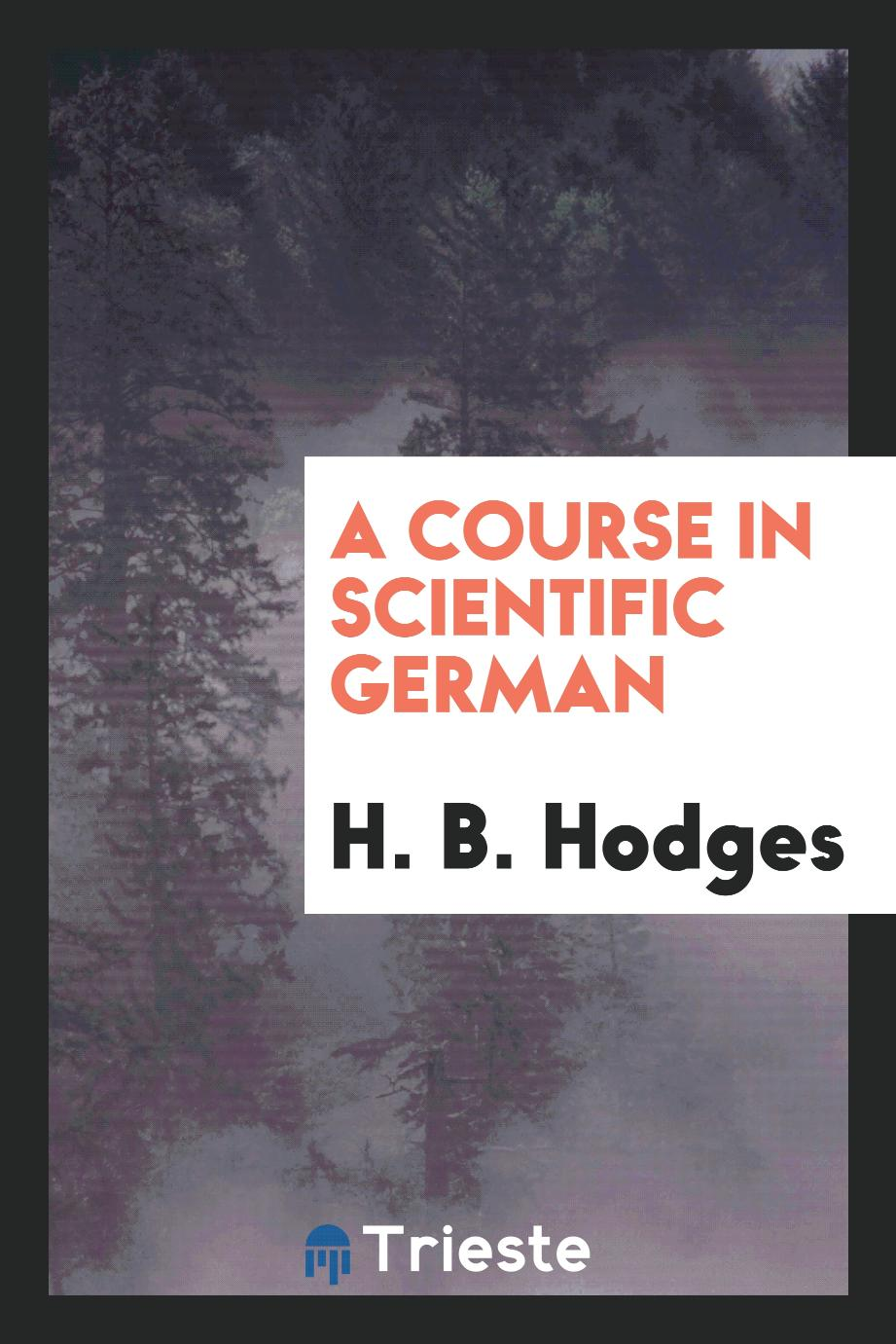 H. B. Hodges - A Course in Scientific German