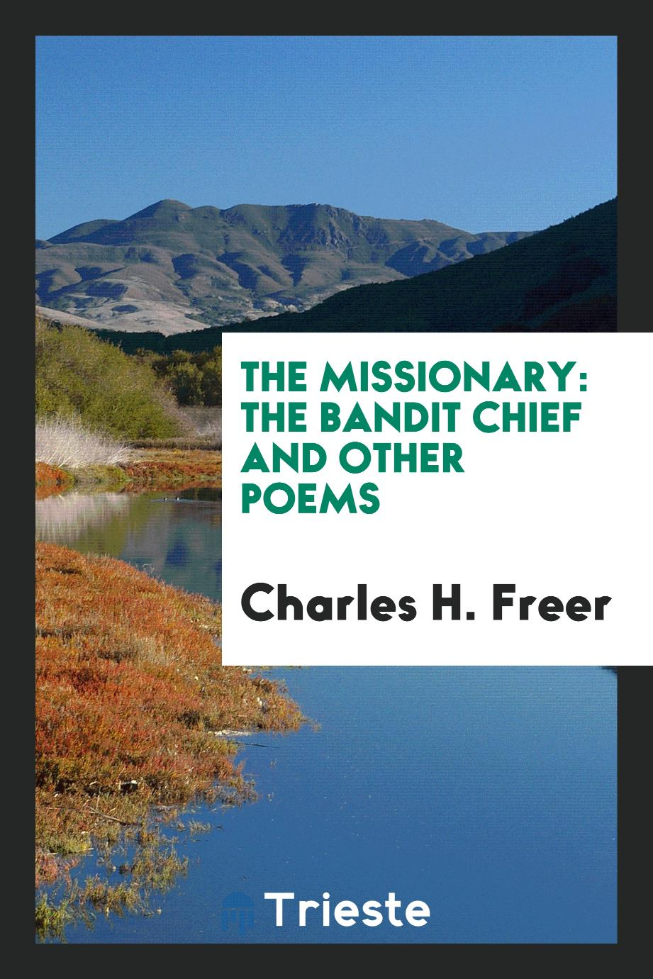The missionary: The bandit chief and other poems